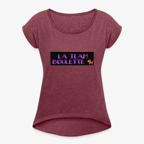 La team boulette - T-shirt à manches retroussées Femme