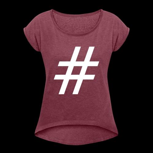 Hashtag Team - Frauen T-Shirt mit gerollten Ärmeln