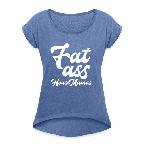 fatasswhite - Naisten T-paita, jossa rullatut hihat