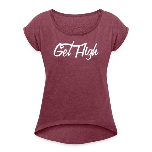 GET HIGH Cursiva - Camiseta con manga enrollada mujer