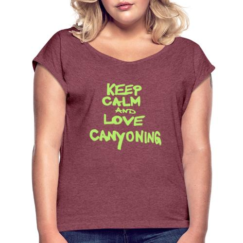 keep calm and love canyoning - Frauen T-Shirt mit gerollten Ärmeln