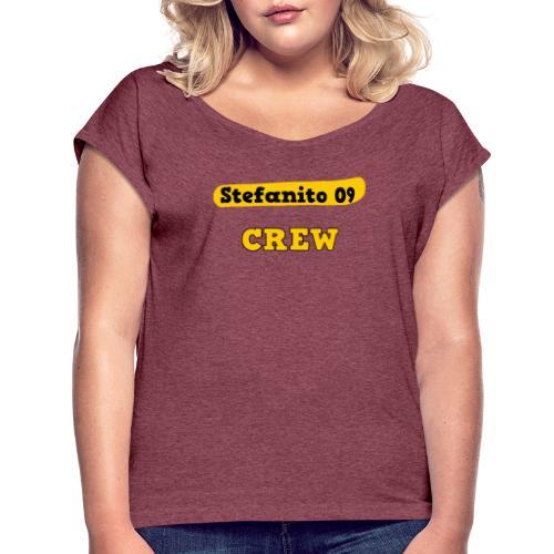 Stefanito09 Crew - Frauen T-Shirt mit gerollten Ärmeln