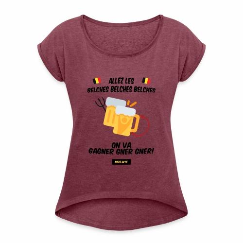 allez belge Par MDR.WTF - T-shirt à manches retroussées Femme