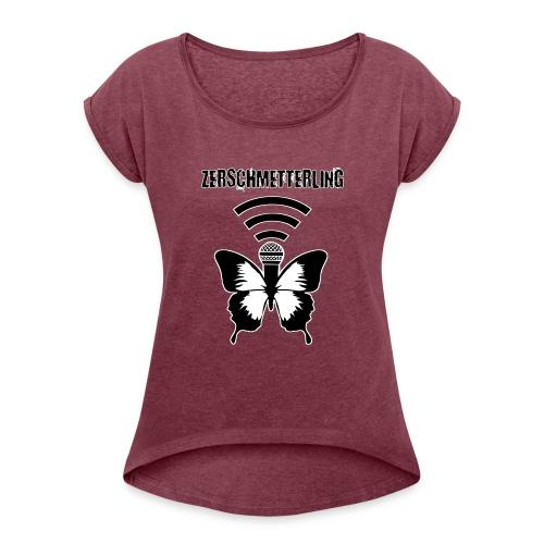 Zerschmetterling Radio - Frauen T-Shirt mit gerollten Ärmeln