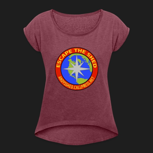Escape The Shed Badge - Women's T-Shirt with rolled up sleeves