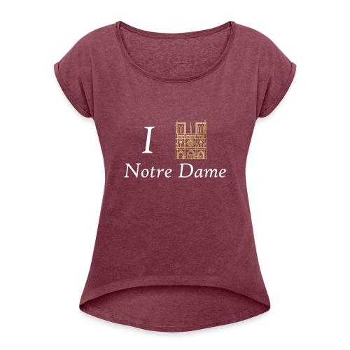 I love Notre-Dame - Frauen T-Shirt mit gerollten Ärmeln