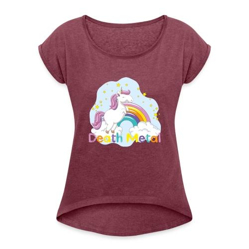 unicorn death metal - Vrouwen T-shirt met opgerolde mouwen