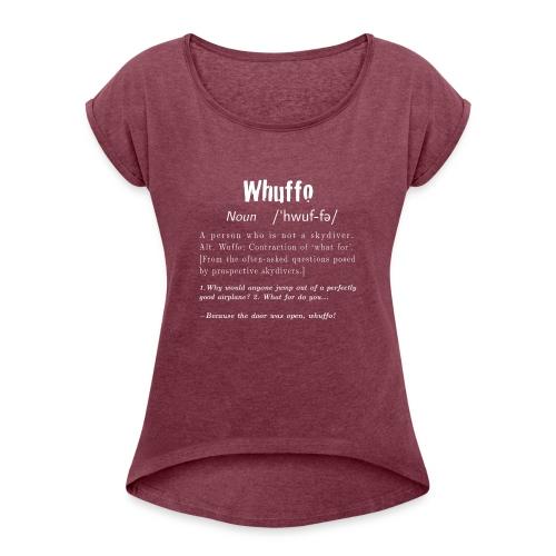 Whuffo? - Naisten T-paita, jossa rullatut hihat