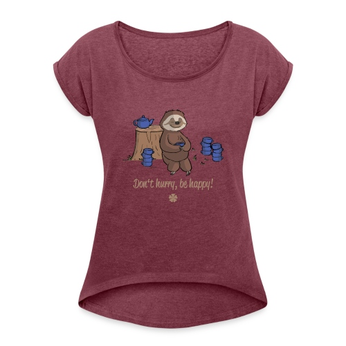 Sloth chills Do not hurry, be happy :) - Women's T-Shirt with rolled up sleeves
