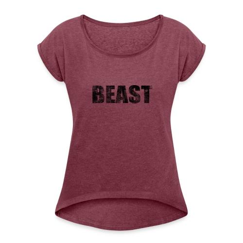 BEAST - Vrouwen T-shirt met opgerolde mouwen