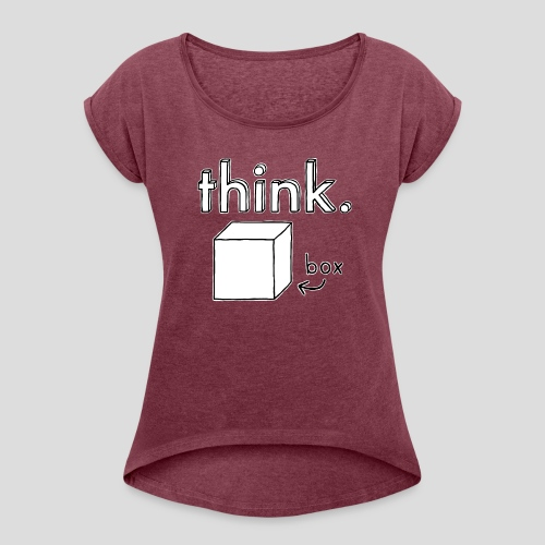 Think Outside The Box Illustration - Women's T-Shirt with rolled up sleeves