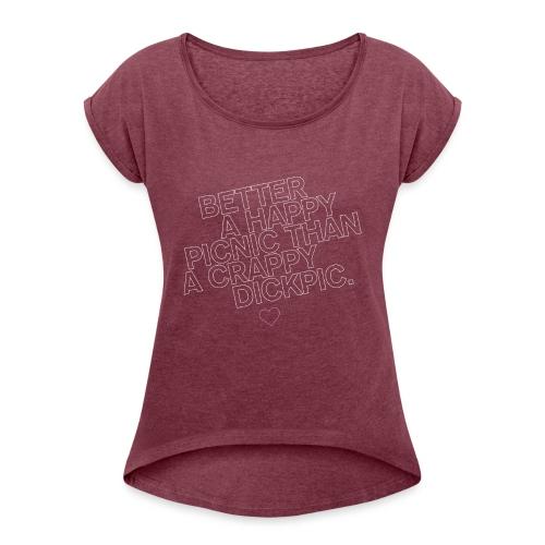 PICNIC vs DICKPIC - Frauen T-Shirt mit gerollten Ärmeln