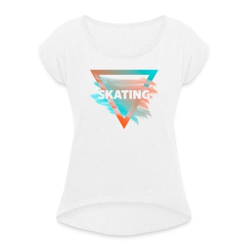 Skating Diffus - Frauen T-Shirt mit gerollten Ärmeln