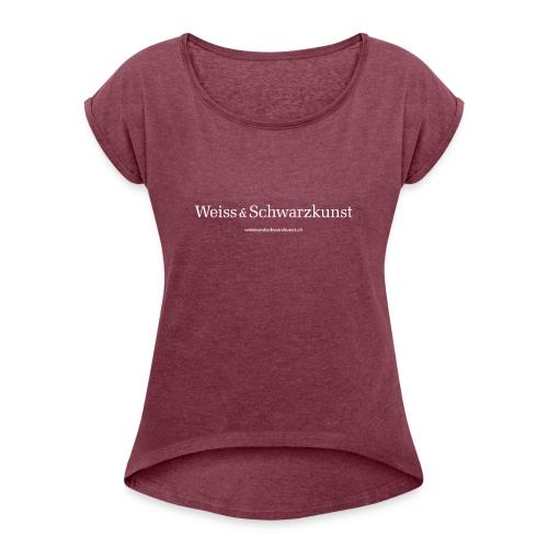 weissundschwarzkunst weiss - Frauen T-Shirt mit gerollten Ärmeln