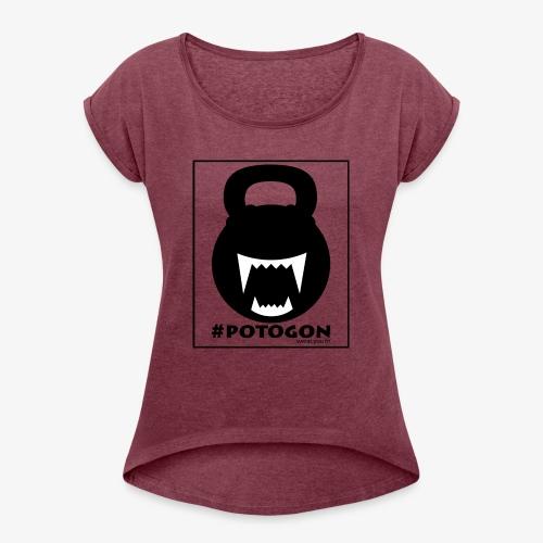 Potogon. Sweat you fit. - Frauen T-Shirt mit gerollten Ärmeln