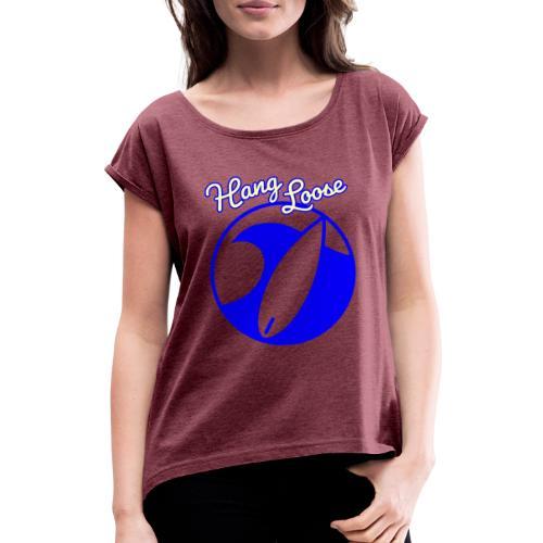 Hangloose Surfer Style Beach Waves Sommer Urlaub - Frauen T-Shirt mit gerollten Ärmeln