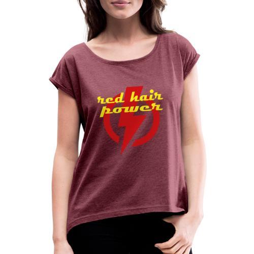 Red Hair Power, de kracht van rood haar - Vrouwen T-shirt met opgerolde mouwen