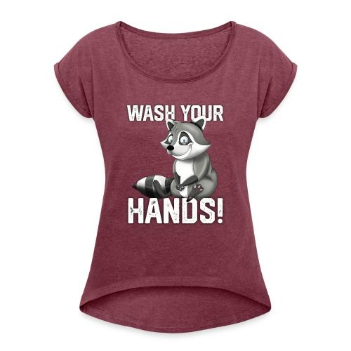 Wash Your Hands | Raccoon Lover | Wash Hand - Maglietta da donna con risvolti