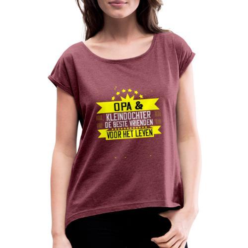 OPA EN KLEINDOCHTER BESTE VRIENDEN VOOR HET LEVEN - Vrouwen T-shirt met opgerolde mouwen
