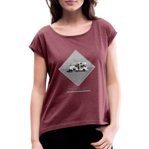 The Wild Life Alkoven Wohnmobil - Frauen T-Shirt mit gerollten Ärmeln