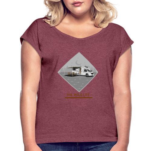 The Wild Life teilintergriertes Wohnmobil - Frauen T-Shirt mit gerollten Ärmeln