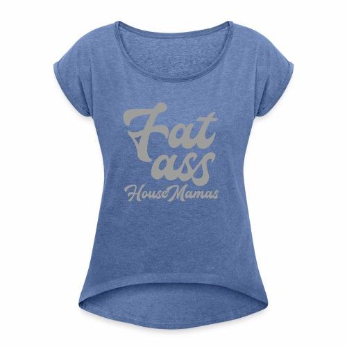 fatassgrey - Naisten T-paita, jossa rullatut hihat