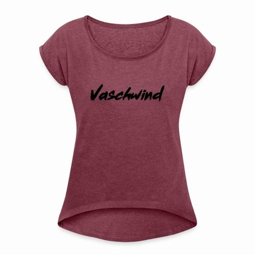 VASCHWIND - Frauen T-Shirt mit gerollten Ärmeln