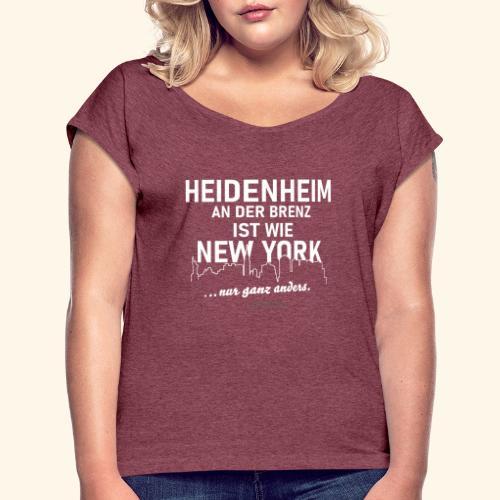 Heidenheim 💖 an der Brenz ist wie NewYork - Frauen T-Shirt mit gerollten Ärmeln