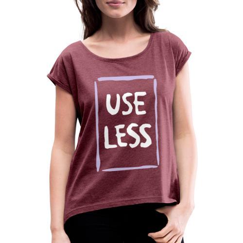useless - T-shirt à manches retroussées Femme
