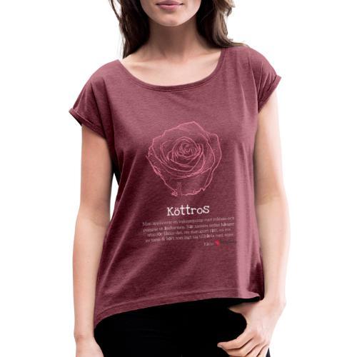 Köttros - T-shirt med upprullade ärmar dam