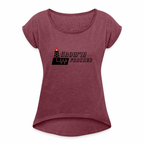 Growth Fracker - Women's T-Shirt with rolled up sleeves