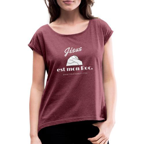 Jésus est mon roc ! - T-shirt à manches retroussées Femme