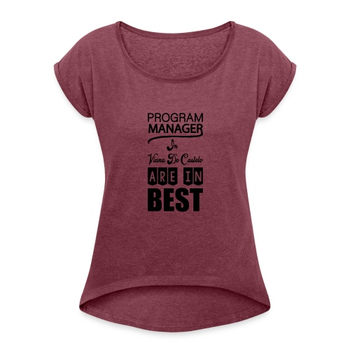 Program Manager - Women's T-Shirt with rolled up sleeves
