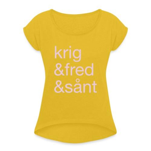 krig&fred&sånt - fra Det norske plagg - T-skjorte med rulleermer for kvinner