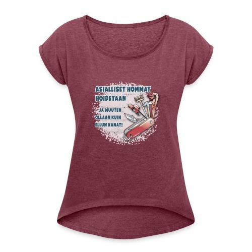 TYÖKALU todelliselle ammattilaisille, Tekstiilit.. - Naisten T-paita, jossa rullatut hihat