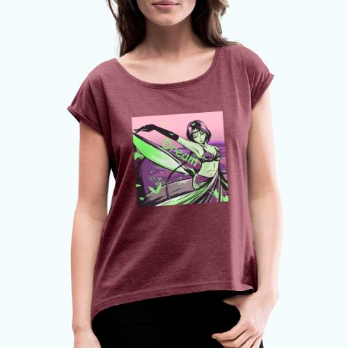 Dream drawing - Women's T-Shirt with rolled up sleeves