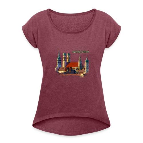 München Frauenkirche - Frauen T-Shirt mit gerollten Ärmeln