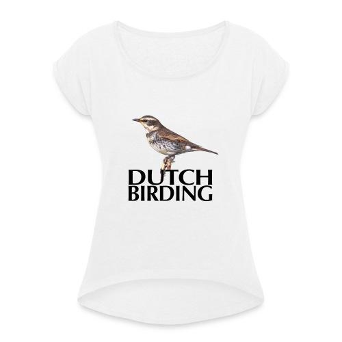 DB Bruinelijster - Vrouwen T-shirt met opgerolde mouwen