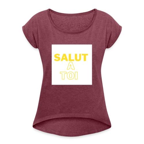 salut - T-shirt à manches retroussées Femme