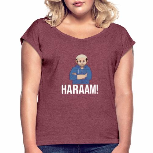 Haraam shirt - Women's T-Shirt with rolled up sleeves