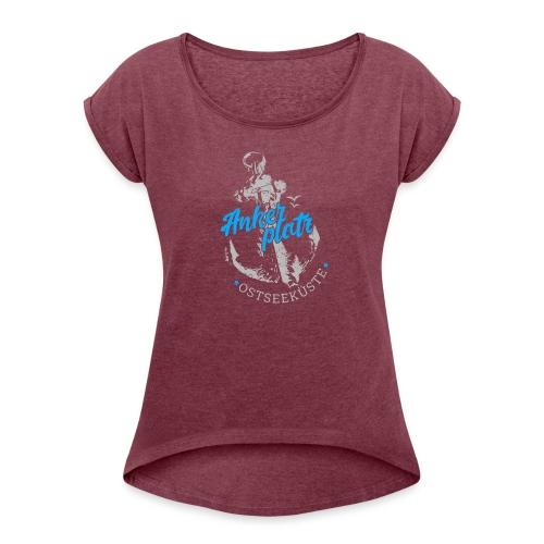 Ankerplatz - Frauen T-Shirt mit gerollten Ärmeln