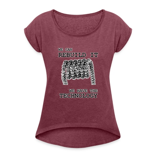 We can rebuild it - T-shirt med upprullade ärmar dam