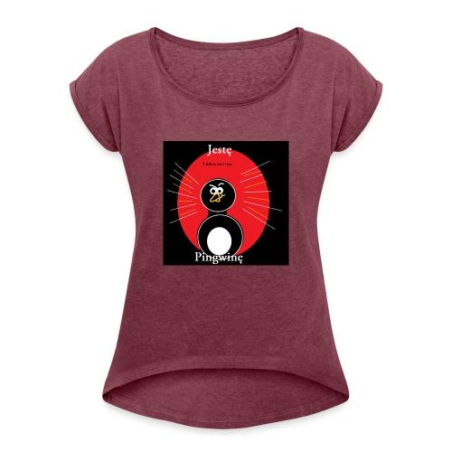 Jestę Pingwię - Koszulka damska z lekko podwiniętymi rękawami