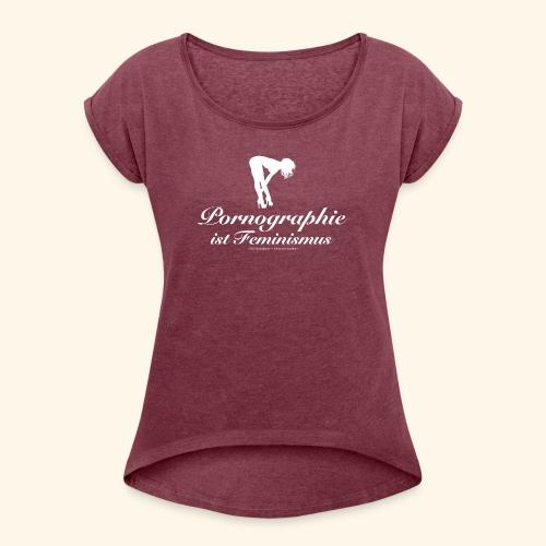 Feminismus - Frauen T-Shirt mit gerollten Ärmeln