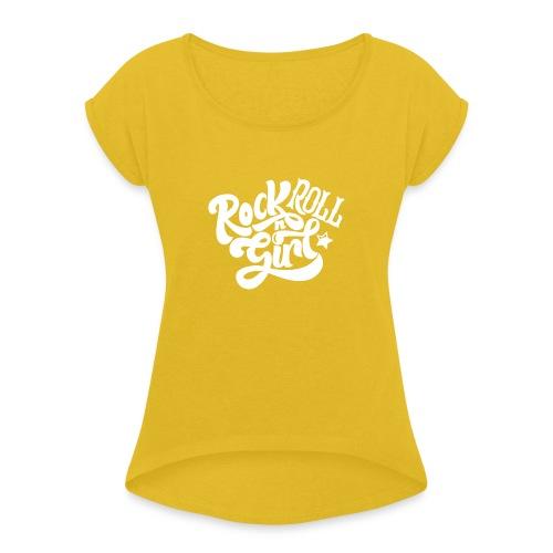 Rock n Roll Girl - Naisten T-paita, jossa rullatut hihat