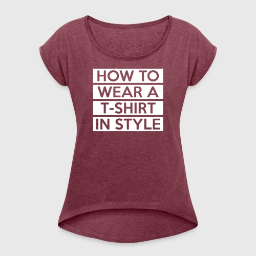 How to wear a T-Shirt - Women's T-Shirt with rolled up sleeves