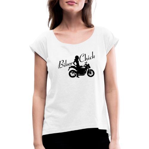 Biker Chick - Naked bike - Naisten T-paita, jossa rullatut hihat