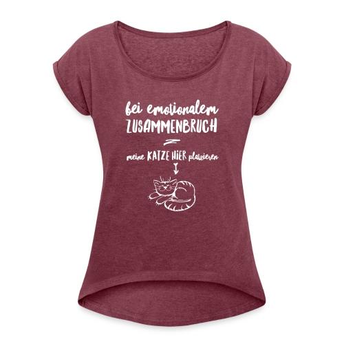 Vorschau: Bei emotionalem Zusammenbruch - Frauen T-Shirt mit gerollten Ärmeln
