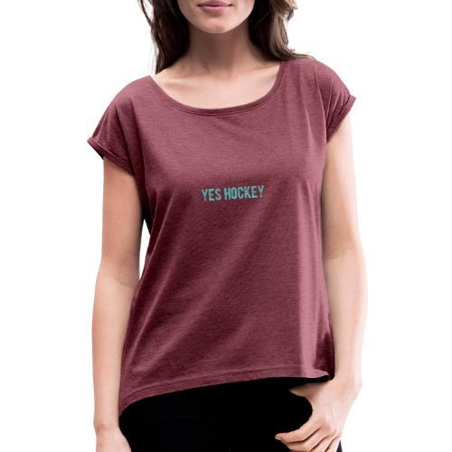 Yes Hockey Logo- Blue - Women's T-Shirt with rolled up sleeves