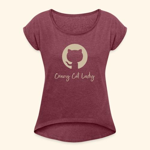 Crazy Cat Lady - Naisten T-paita, jossa rullatut hihat